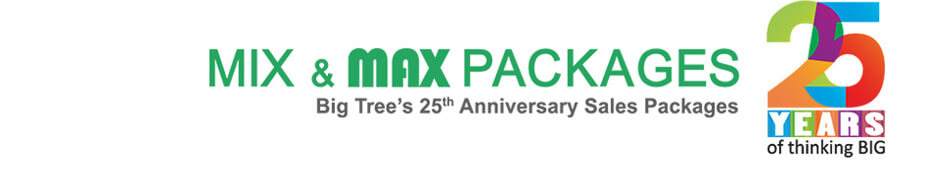 MIX & MAX Packages Big Tree's 25th Anniversary Sales Packages